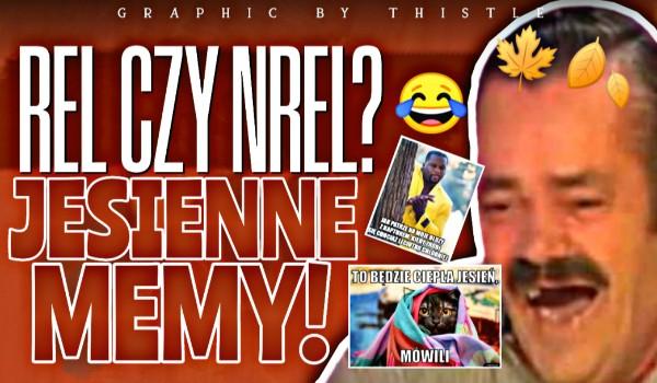 REL czy NREL? – Jesienne memy!
