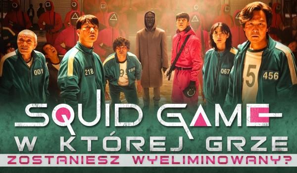 Squid Game – w której grze zostaniesz wyeliminowany?