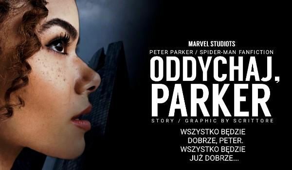 Oddychaj, Parker | Peter Parker | Depiction of the character