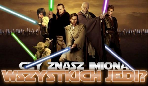 Czy znasz imiona wszystkich Jedi?