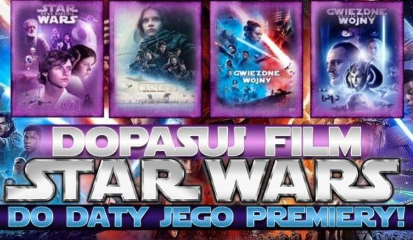Dopasuj film Star Wars do jego daty premiery!