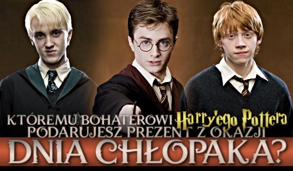 Któremu bohaterowi Harry'ego Pottera podarujesz prezent z okazji Dnia Chłopaka?