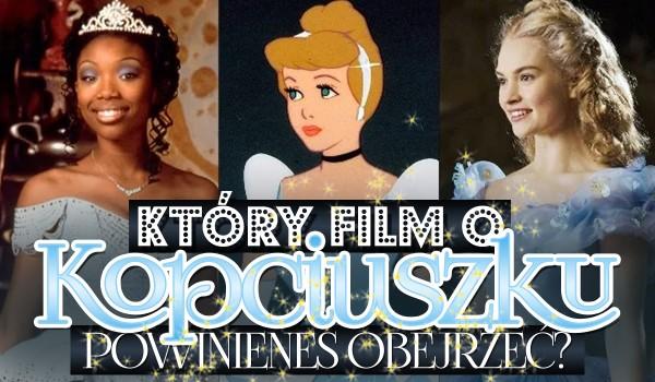 Który film o Kopciuszku powinieneś obejrzeć?