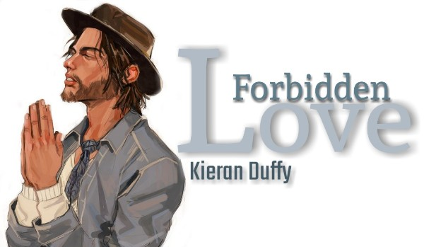 Forbidden Love [Kieran Duffy] — Prolog