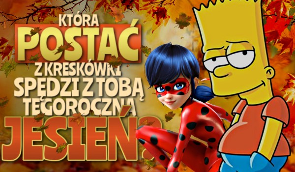 Zdrapka: Która postać z kreskówki spędzi z Tobą tegoroczną jesień?