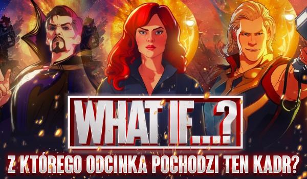 """Z którego odcinka """"What If"""" pochodzi to zdjęcie!?"""