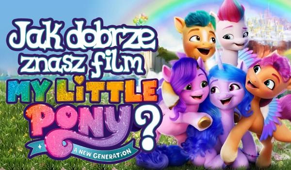 """Jak dobrze znasz film ,,My Little Pony: Nowe Pokolenie""""?"""