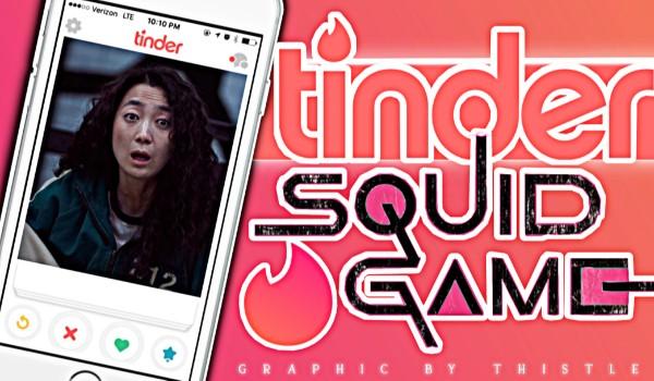 TINDER – Squid Game!