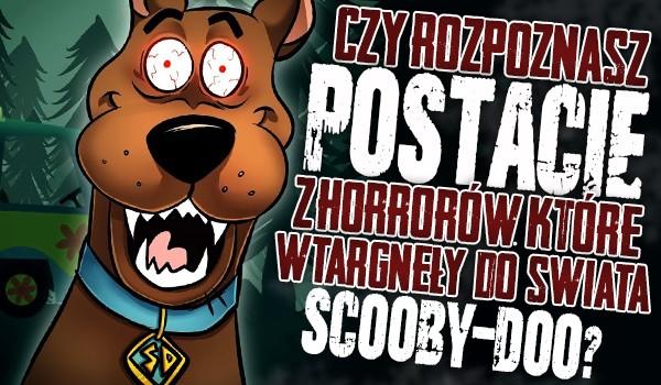 """Czy rozpoznasz postacie z horrorów, które wtargnęły do świata """"Scooby-Doo""""?"""