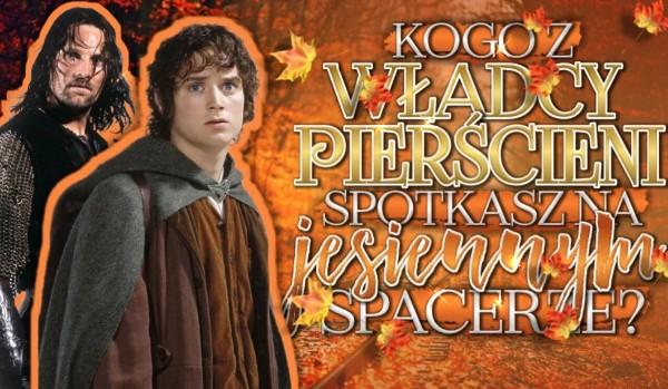 """Kogo z """"Władcy Pierścieni"""" spotkasz na jesiennym spacerze?"""