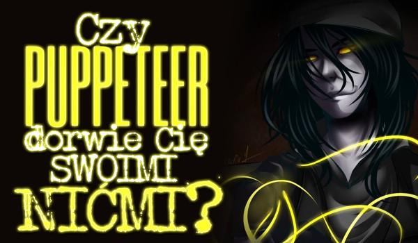 Czy Puppeteer dorwie Cię swoimi nićmi?