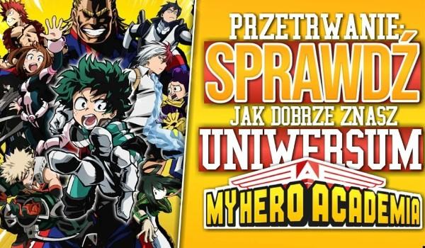 """Przetrwanie: Sprawdź, jak dobrze znasz Uniwersum ,,My Hero Academy""""!"""