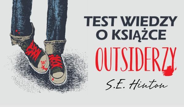 """Test wiedzy o książce """"Outsiderzy"""" S. E. Hinton!"""