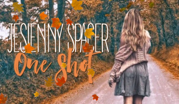 Jesienny spacer – One Shot