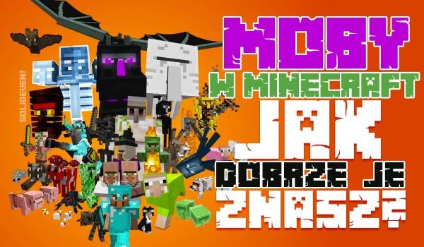 Moby w Minecraft – jak dobrze je znasz?