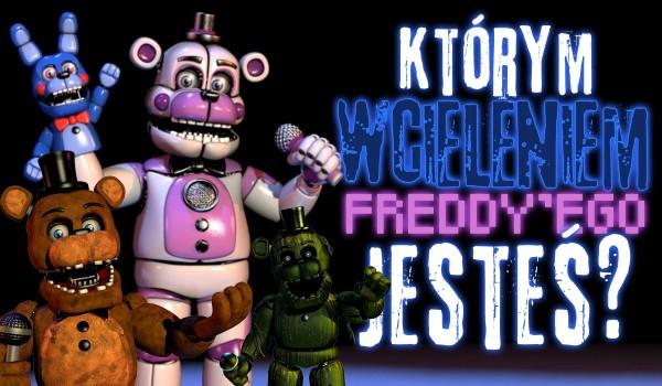 Którym wcieleniem Freddy'ego jesteś?