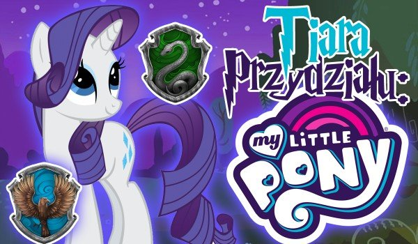 Tiara Przydziału: My Little Pony!