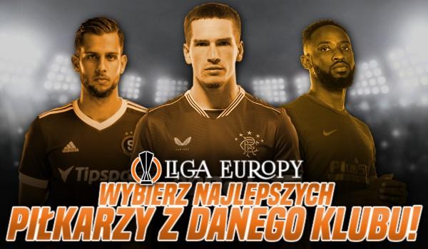 Wybierz najlepszych piłkarzy z danego klubu (Edycja: Liga Europy 2021/2022)