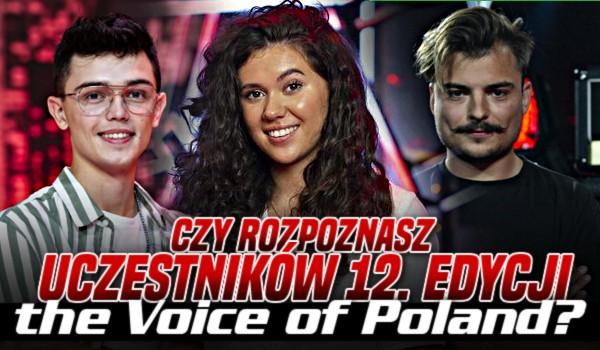 """Czy rozpoznasz uczestników 12. edycji """"The Voice of Poland""""?"""