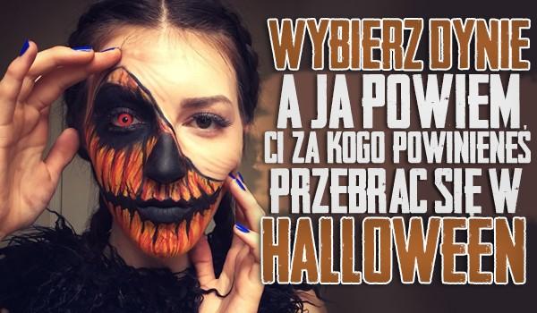 Wybierz dynię, a ja powiem Ci, za kogo powinieneś się przebrać w Halloween!