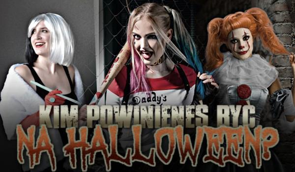 Kim powinieneś być na Halloween?