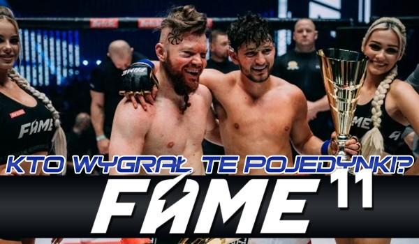 """Kto wygrał te walki na """"Fame MMA 11""""?"""