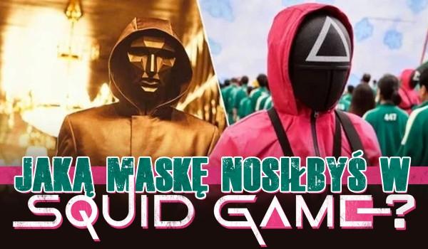 """Jaką maskę nosiłbyś w """"Squid Game""""?"""
