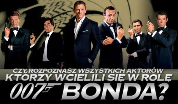 Czy rozpoznasz wszystkich aktorów, którzy wcielili się w rolę Bonda?