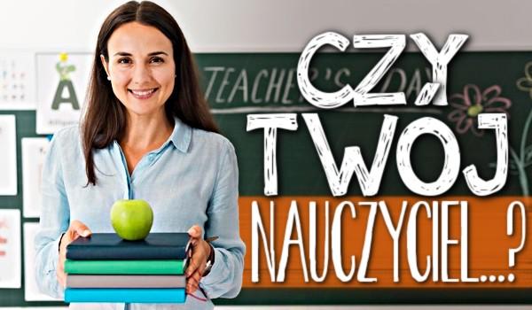 Czy Twój nauczyciel? Głosowanie!