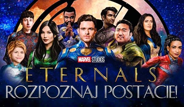 Rozpoznaj postacie z Eternals!