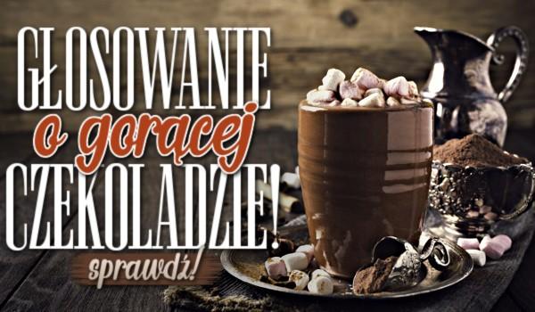 Głosowanie o gorącej czekoladzie!