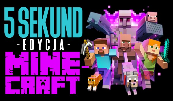 5 sekund – Edycja Minecraft
