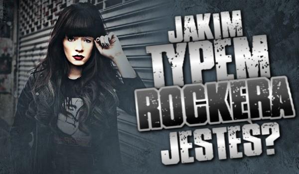 Jakim typem rockera jesteś?