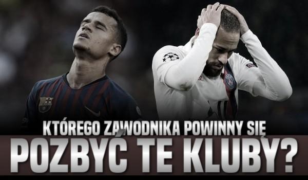 Którego zawodnika powinny się pozbyć te kluby?