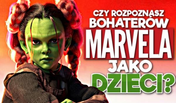 Czy rozpoznasz bohaterów Marvela jako dzieci?