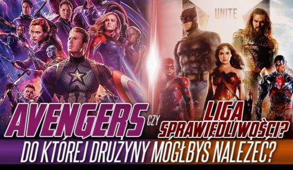 Avengers czy Liga Sprawiedliwości? – Do której drużyny superbohaterskiej mógłbyś należeć?