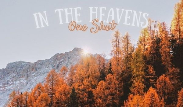 In the Heavens ~ One Shot