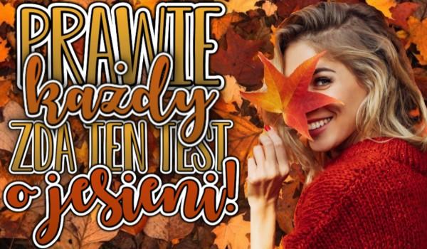 Prawie każdy zda ten test o jesieni!