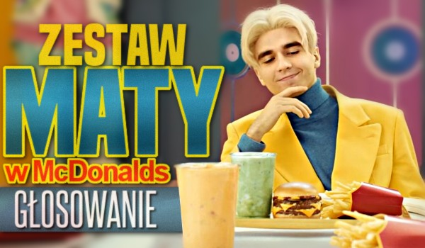 Zestaw Maty w McDonald's — Głosowanie!