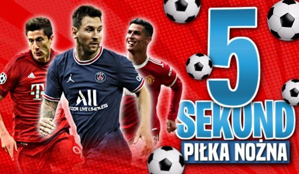 5 sekund – Edycja Piłka Nożna!