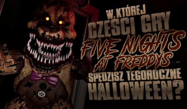 """W której części gry ,,Five Nights at Freddy's"""" spędzisz tegoroczne Halloween?"""