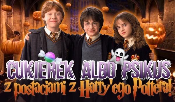 """,,Cukierek albo psikus"""" z postaciami z Harry'ego Pottera!"""