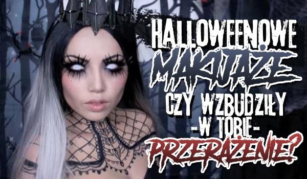 Halloweenowe makijaże! – Czy wzbudziły u Ciebie przerażenie?