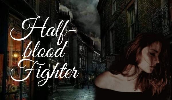 Half-blood fighter | Przedstawienie postaci