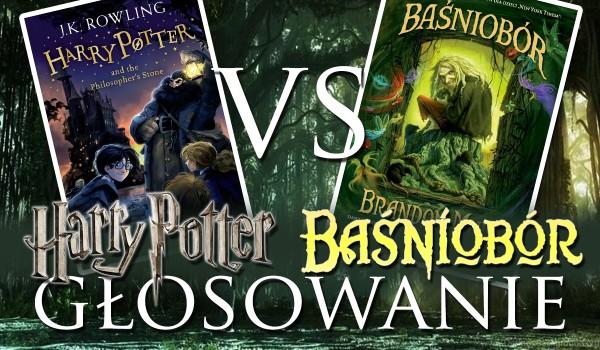 """""""Harry Potter"""" czy """"Baśniobór""""? — Głosowanie!"""