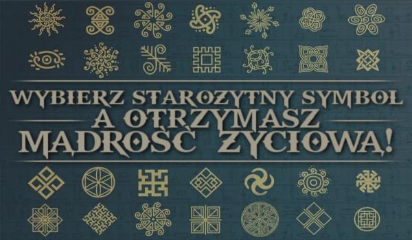 Wybierz starożytny symbol, a otrzymasz mądrość życiową!