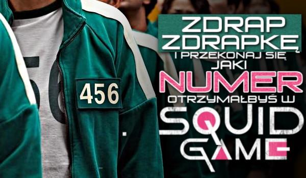 Zdrap zdrapkę i przekonaj się, jaki numer otrzymałbyś w Squid Game!