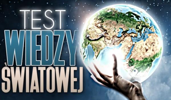 Test wiedzy światowej!