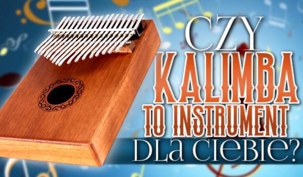 Czy kalimba to instrument dla Ciebie?