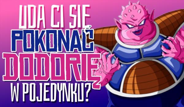Sprawdź, czy uda Ci się pokonać Dodorię z Sagi Namek w pojedynku!